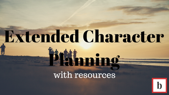 Extended Character Planning (With Resources)