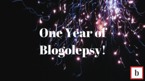 One Year Of Blogolepsy!