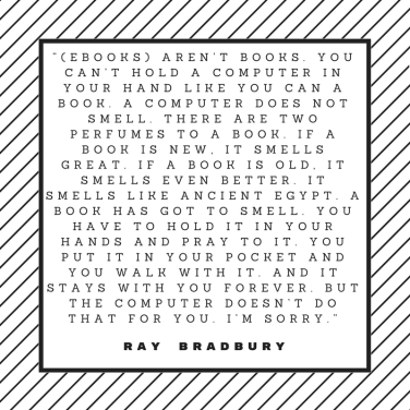 Ray Bradbury is among many authors who have spoken out against eBooks
