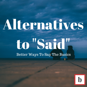 "Brainstorm: Alternatives To ""Said"""