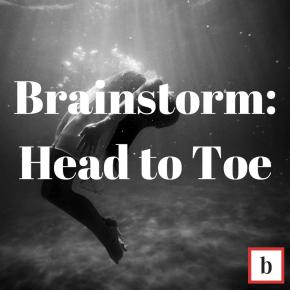 Brainstorm: Head toToe