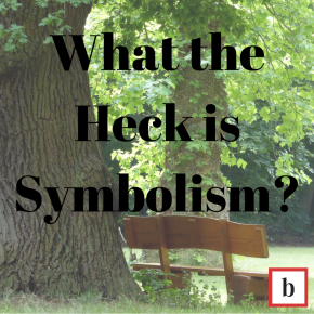 What the heck is symbolism?