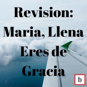 Revision: María, Llena Eres deGracia