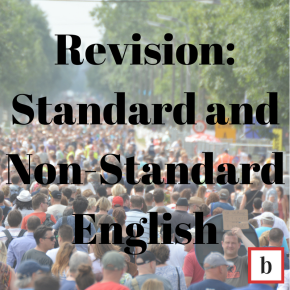 Revision: Standard and Non-Standard English