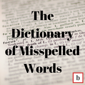 The Dictionary of Misspelled Words