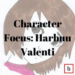 Character Focus: HarbuuValenti