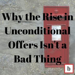 Opinion Post: Why The Rise in Unconditional Offers Isn't a BadThing