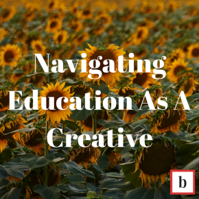 Navigating Education As A Creative