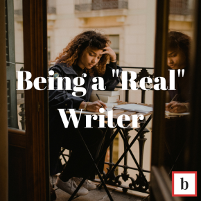 "Being a ""Real"" Writer"