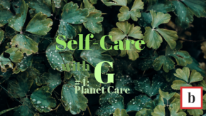 Self-Care with G: Planet Care
