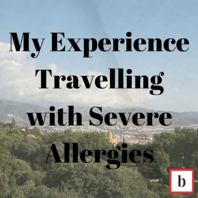 My Experience of Travelling with Severe Allergies