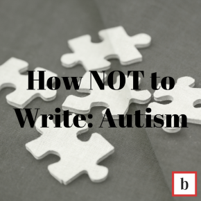 How NOT to write: Autism